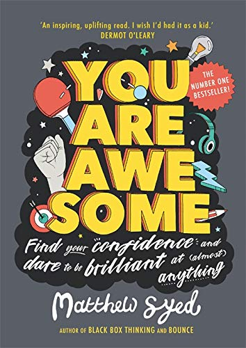 You Are Awesome: Find Your Confidence and Dare to be Brilliant at (Almost) Anything von Hachette Children's Book