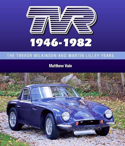 TVR 1946-1982: The Trevor Wilkinson and Martin Lilley Years von The Crowood Press Ltd