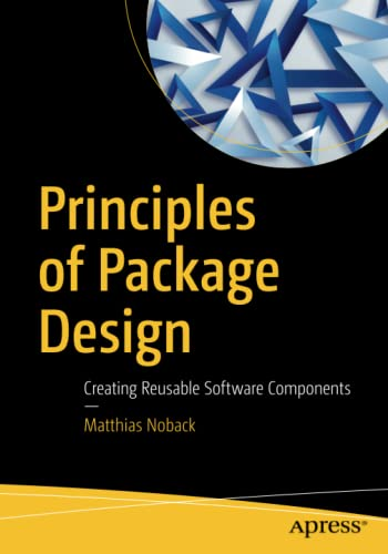 Principles of Package Design: Creating Reusable Software Components von Apress