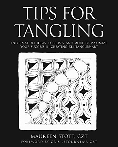 Tips for Tangling: Information, ideas, exercises, and more to maximize your success in creating Zentangle® Art von Tao Of Tangling Publishing, The