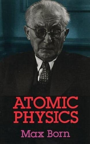 Atomic Physics: 8th Edition (Dover Books on Physics & Chemistry) (Dover Books on Physics and Chemistry)