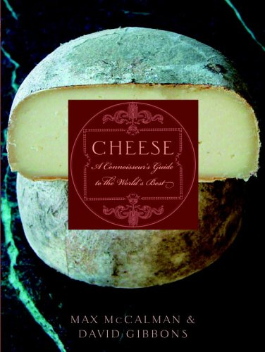 Cheese: A Connoisseur's Guide to the World's Best von Clarkson Potter