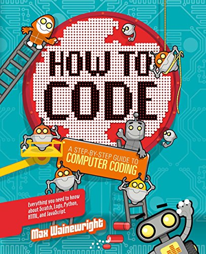 How to Code: A Step-By-Step Guide to Computer Coding von STERLING PUB