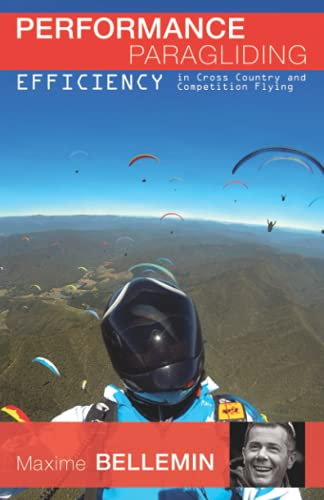 Performance Paragliding - Efficiency in Cross-Country and Competition Flying von Independently published