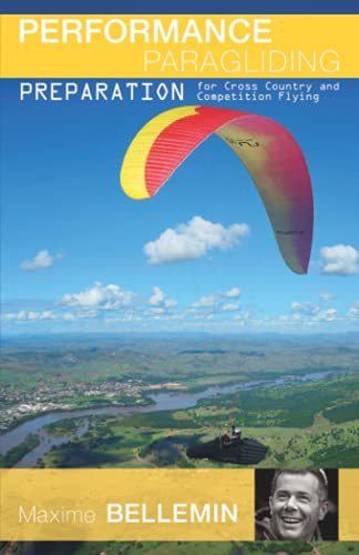 Performance Paragliding - Preparation for Cross-Country and Competition Flying von Independently published