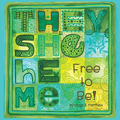 They She He Me: Free to Be! von REFLECTION PR