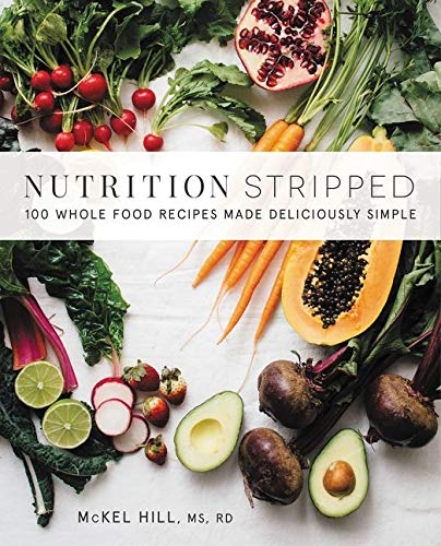 Nutrition Stripped: 100 Whole-Food Recipes Made Deliciously Simple von William Morrow Cookbooks