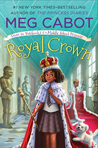 Royal Crown: From the Notebooks of a Middle School Princess von SQUARE FISH