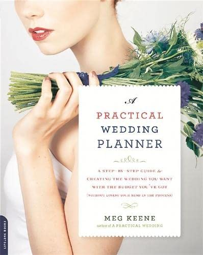 A Practical Wedding Planner: A Step-by-Step Guide to Creating the Wedding You Want with the Budget You've Got (without Losing Your Mind in the Process) von Da Capo Lifelong Books