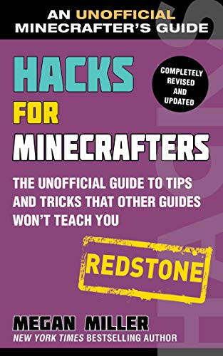 Hacks for Minecrafters: Redstone: The Unofficial Guide to Tips and Tricks That Other Guides Won't Teach You (Unofficial Minecrafters Guides)