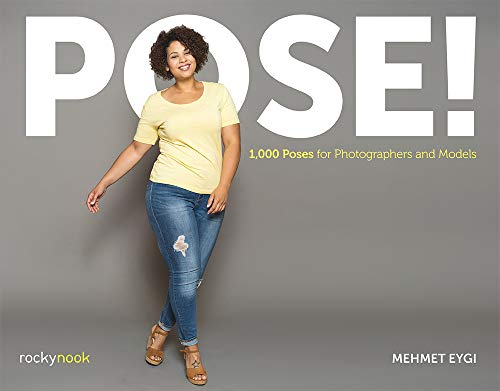 Pose!: 1,000 Poses for Photographers and Models von ROCKY NOOK