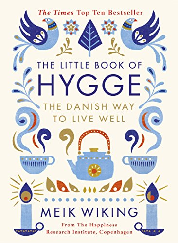 The Little Book of Hygge: The Danish Way to Live Well (Penguin Life) von Penguin Uk; Penguin Life