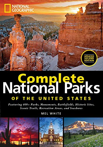 National Geographic Complete National Parks of the United States, 2nd Edition: 400+ Parks, Monuments, Battlefields, Historic Sites, Scenic Trails, Recreation Areas, and Seashores von National Geographic