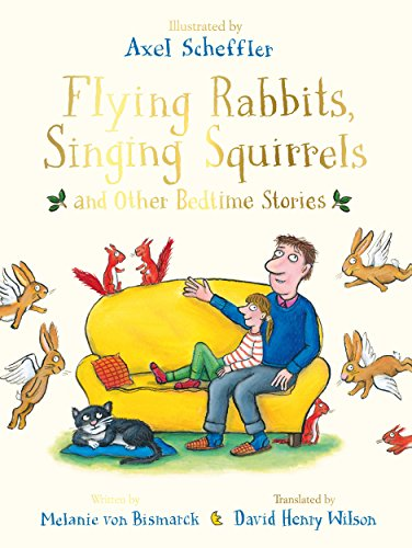 Flying Rabbits, Singing Squirrels and Other Bedtime Stories von Pan Macmillan