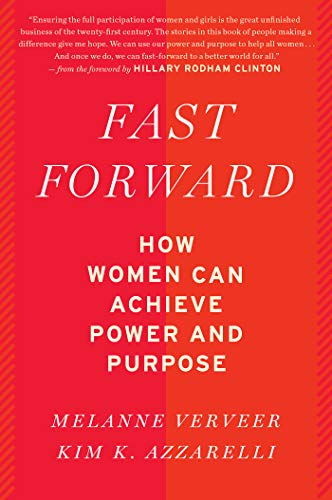 Fast Forward: How Women Can Achieve Power and Purpose von Mariner Books
