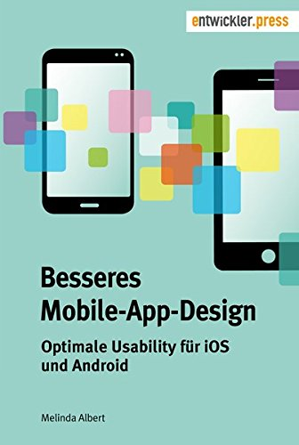 Besseres Mobile-App-Design. Optimale Usability für iOS und Android von Entwickler.Press; Software & Support