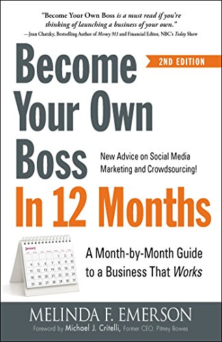 Become Your Own Boss in 12 Months: A Month-by-Month Guide to a Business that Works von Adams Media