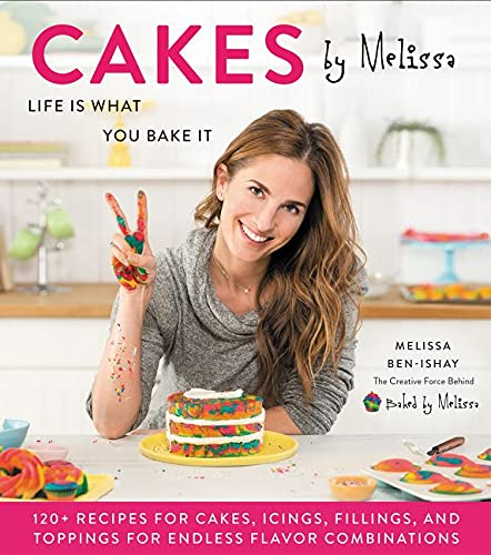 Cakes by Melissa: Life Is What You Bake It von William Morrow Cookbooks