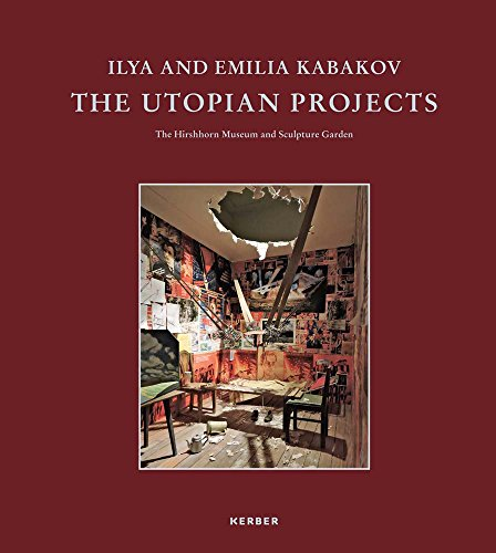 Ilya and Emilia Kabakov: The Utopian Projects von Kerber Verlag