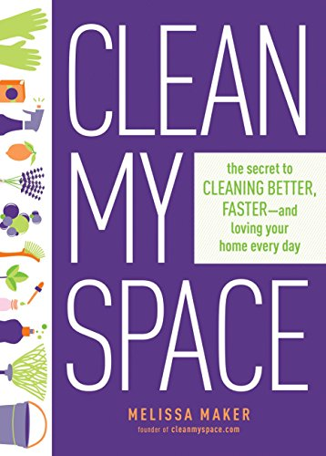 Clean My Space: The Secret to Cleaning Better, Faster, and Loving Your Home Every Day von Avery Publishing Group