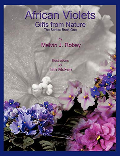 African Violets - Gifts from Nature: The Series: Book One von AUTHORHOUSE