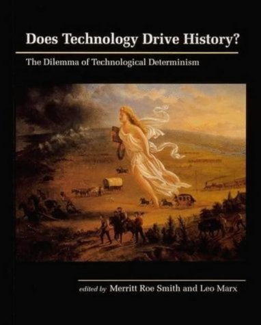 Does Technology Drive History?: Dilemma of Technological Determinism