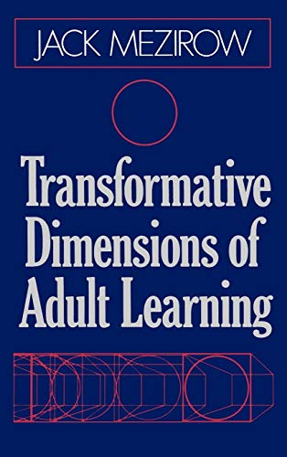 Transformative Dimensions (Jossey Bass Higher & Adult Education Series)