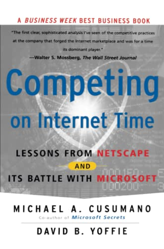 Competing On Internet Time: Lessons from Netscape and Its Battle with Microsoft (Académique) von Free Press