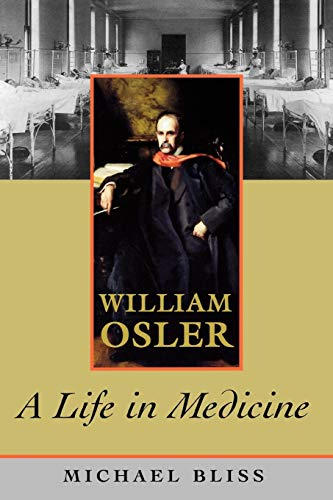 William Osler: A Life in Medicine von Oxford University Press, USA