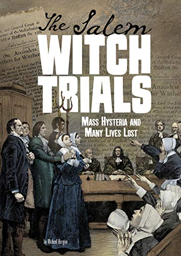 The Salem Witch Trials: Mass Hysteria and Many Lives Lost (Tangled History) von CAPSTONE PR