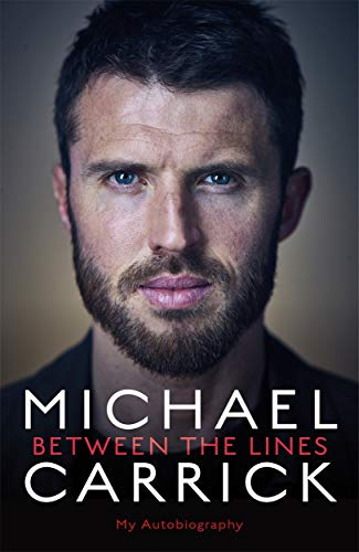 Michael Carrick: Between the Lines: My Autobiography von Bonnier Books Ltd