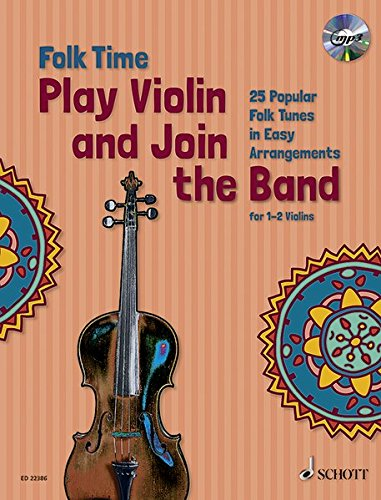 Folk Time: Play Violin and Join the Band. 1-2 Violinen. Ausgabe mit CD. von Schott Music, Mainz