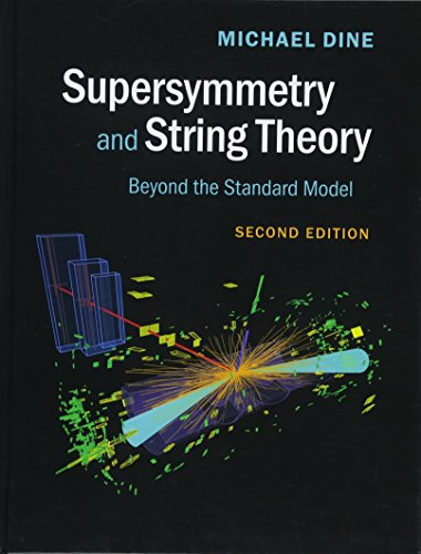 Supersymmetry and String Theory: Beyond the Standard Model von Cambridge University Press