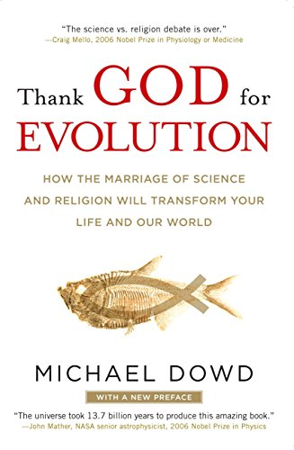 Thank God for Evolution: How the Marriage of Science and Religion Will Transform Your Life and Our World von Plume
