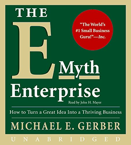 The E-Myth Enterprise CD: How to Turn A Great Idea Into a Thriving Business von HarperAudio