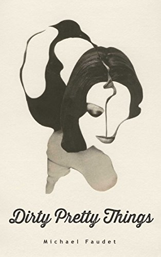 Dirty Pretty Things (Michael Faudet)