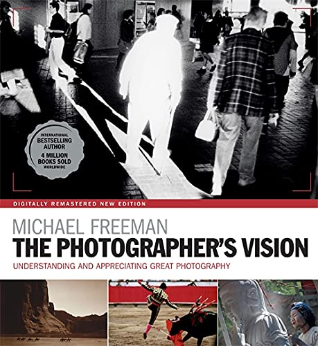 The Photographer's Vision Remastered (The Photographer's Eye, Band 3) von Ilex Press