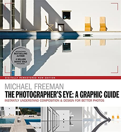 The Photographers Eye: A graphic Guide: Instantly Understand Composition & Design for Better Photography von Ilex Press