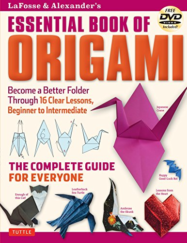 Lafosse & Alexander's Essential Book of Origami: The Complete Guide for Everyone (Book & DVD) von Tuttle Publishing