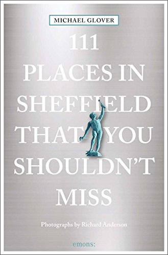 111 Places in Sheffield that you shouldn't miss: Travel Guide von Emons Verlag