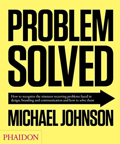 Problem Solved: A Primer in Design, Branding and Communication von Phaidon