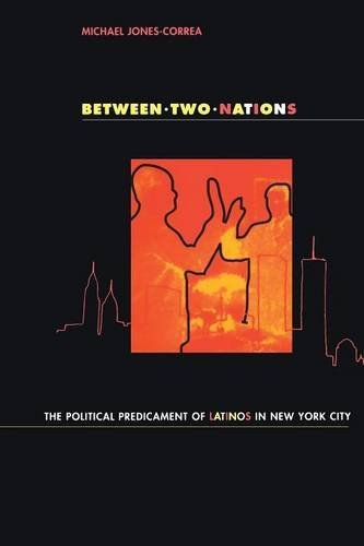 Between Two Nations: The Political Predicament of Latinos in New York City von Cornell University Press