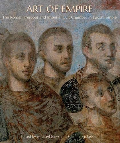 Art of Empire - The Roman Frescoes and Imperial Cult Chamber in Luxor Temple von Yale University Press