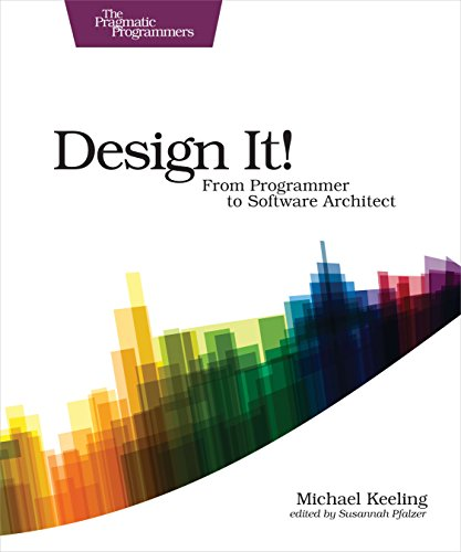 Design It!: From Programmer to Software Architect (The Pragmatic Programmers) von O'Reilly UK Ltd.