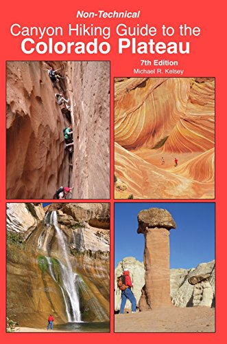 Non Technical Canyon Hiking Guide to the Colorado Plateau von KELSEY PUB