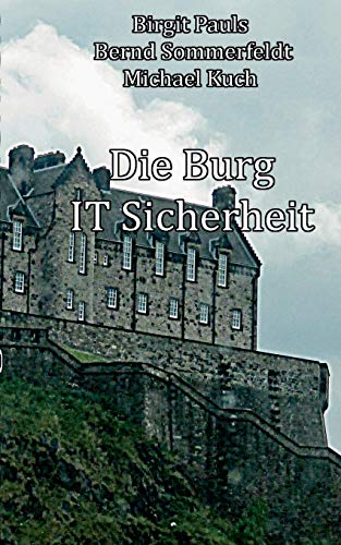 Die Burg IT-Sicherheit: IT-Sicherheit Stein auf Stein