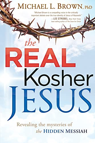 The Real Kosher Jesus: Revealing the Mysteries of the Hidden Messiah von Charisma House