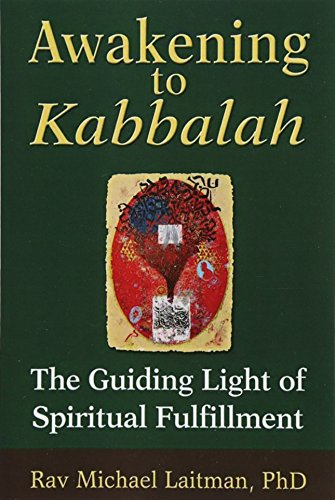 Awakening to Kabbalah: The Guiding Light of Spiritual Fulfillment von CreateSpace Independent Publishing Platform