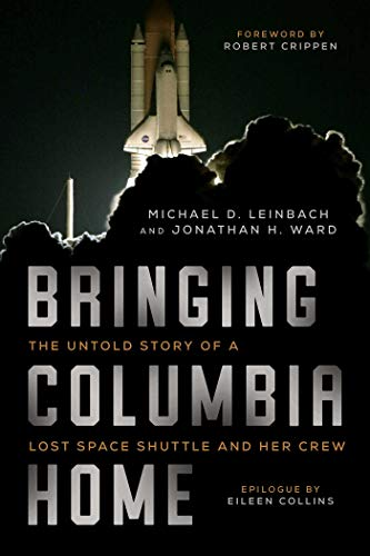 Bringing Columbia Home: The Untold Story of a Lost Space Shuttle and Her Crew von Arcade