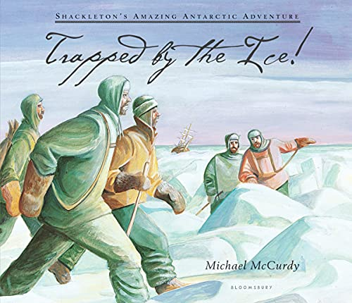 Trapped by the Ice!: Shackleton's Amazing Antarctic Adventure von WALKER & CO